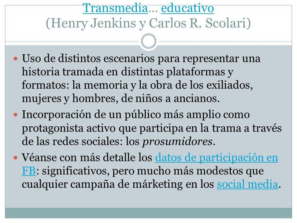 Transmedia… educativo (Henry Jenkins y Carlos R. Scolari)