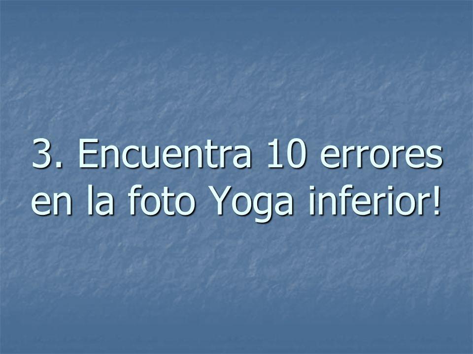 3. Encuentra 10 errores en la foto Yoga inferior!