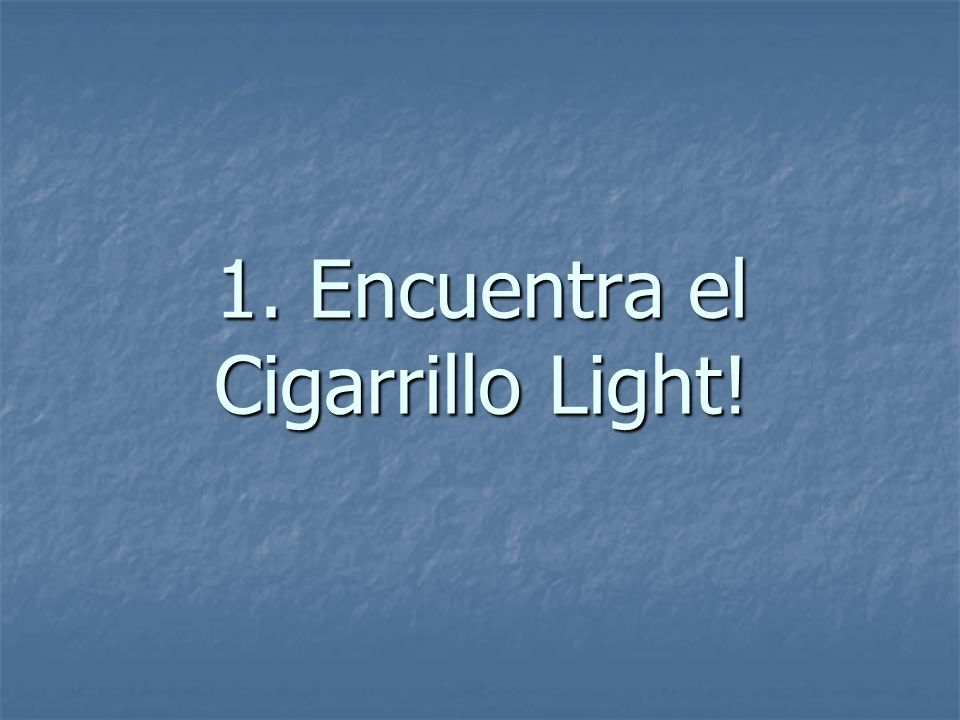 1. Encuentra el Cigarrillo Light!