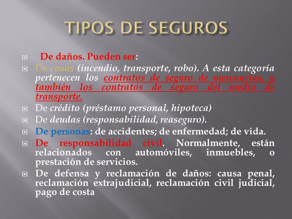 TIPOS DE SEGUROS De daños. Pueden ser: