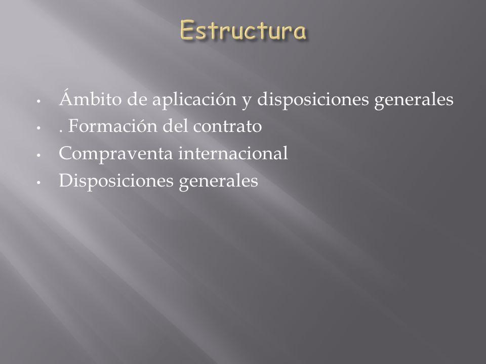 Estructura Ámbito de aplicación y disposiciones generales