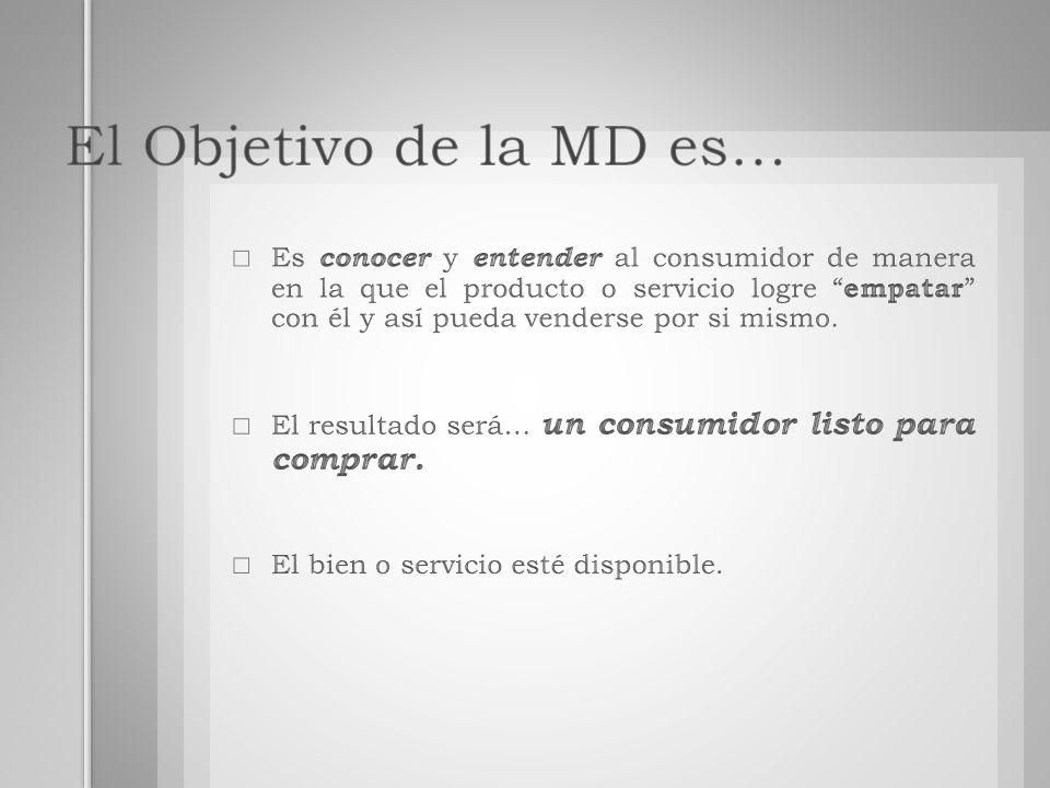 El Objetivo de la MD es…