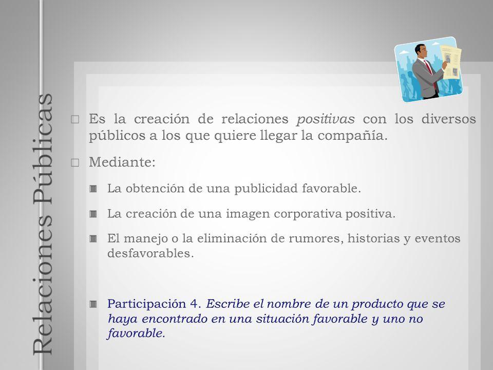 Es la creación de relaciones positivas con los diversos públicos a los que quiere llegar la compañía.