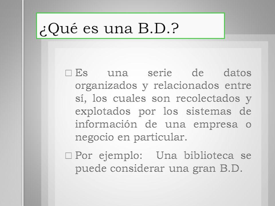 ¿Qué es una B.D.