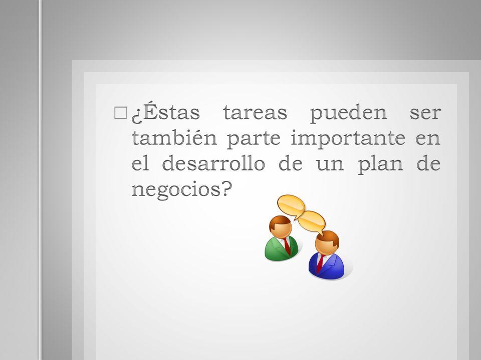 ¿Éstas tareas pueden ser también parte importante en el desarrollo de un plan de negocios