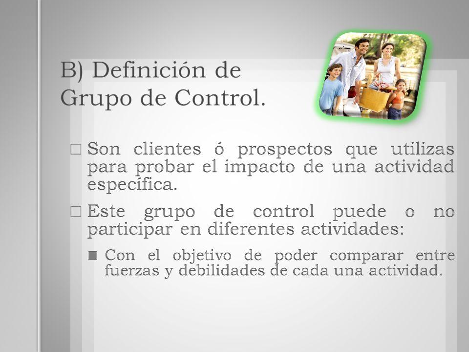 B) Definición de Grupo de Control.