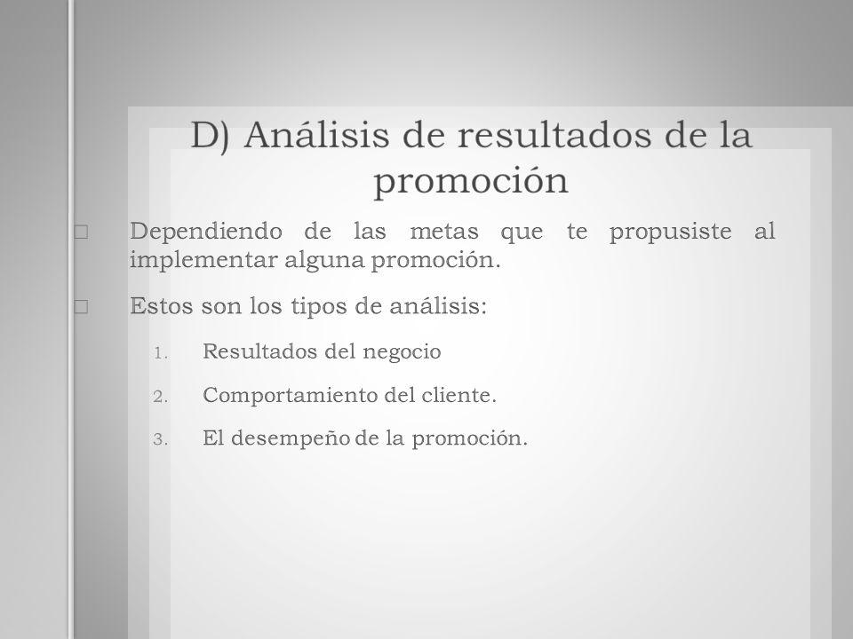 D) Análisis de resultados de la promoción