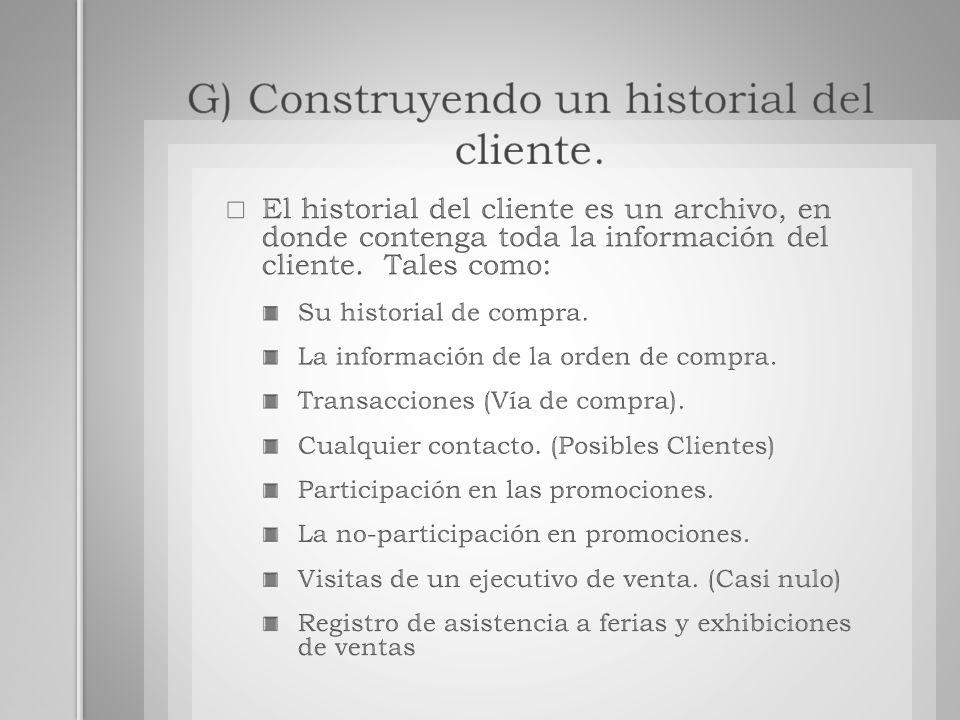 G) Construyendo un historial del cliente.