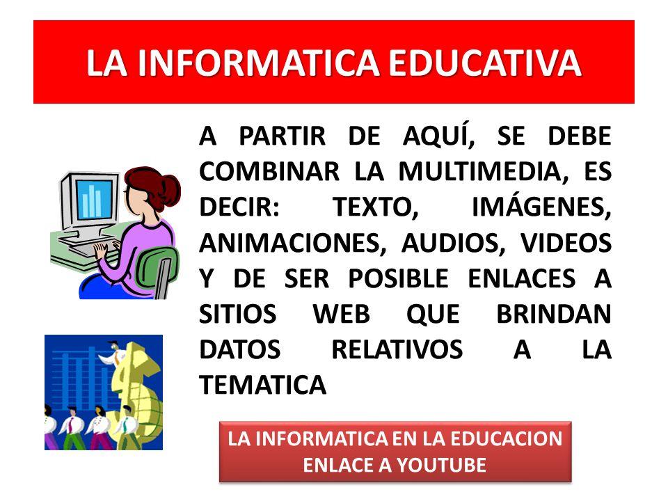 LA INFORMATICA EDUCATIVA