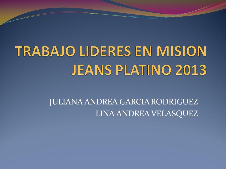 TRABAJO LIDERES EN MISION JEANS PLATINO 2013