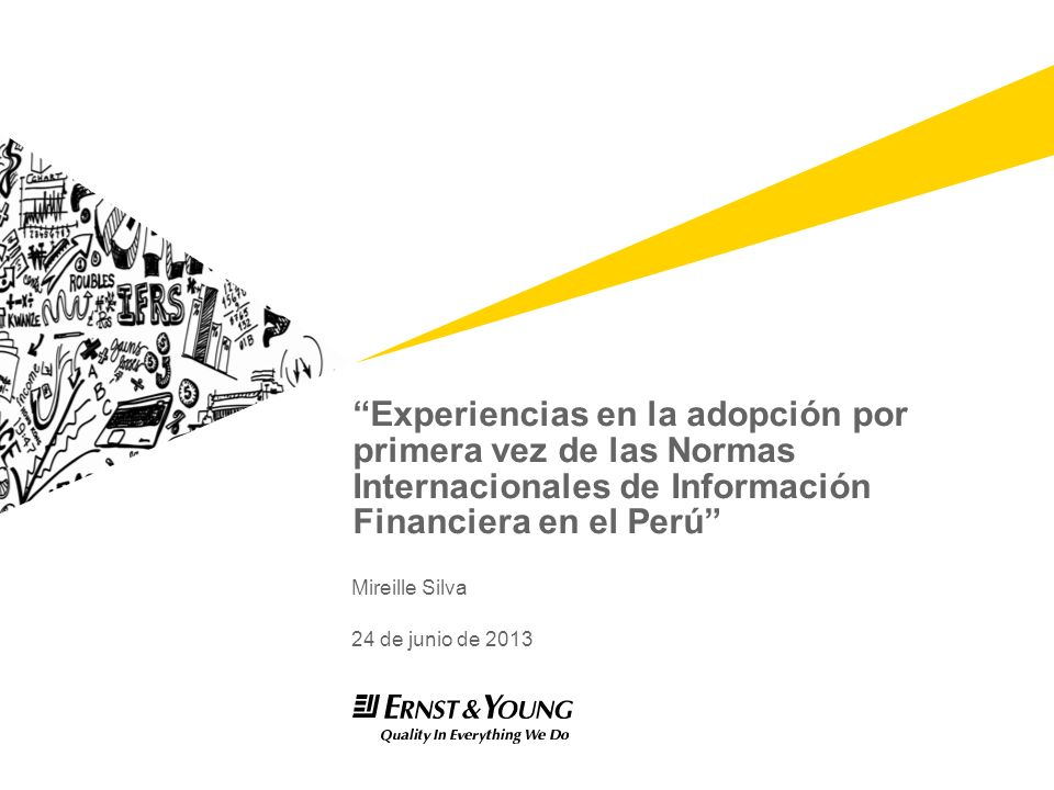 Experiencias en la adopción por primera vez de las Normas Internacionales de Información Financiera en el Perú
