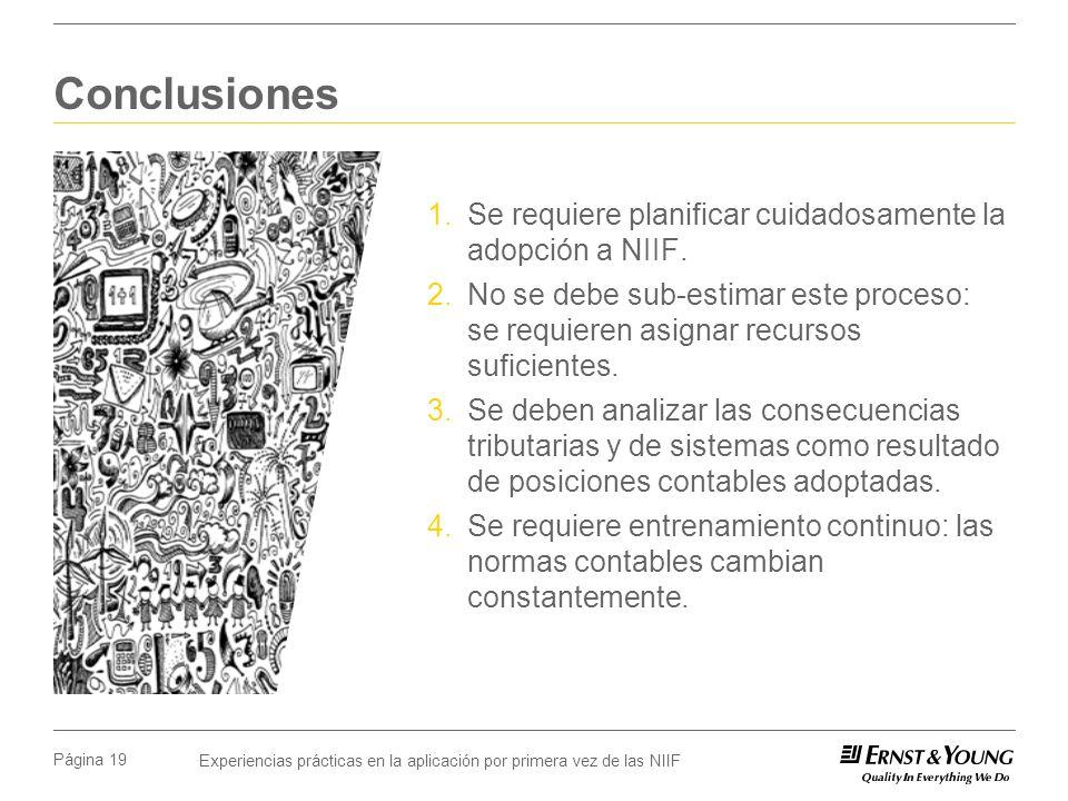Conclusiones Se requiere planificar cuidadosamente la adopción a NIIF.