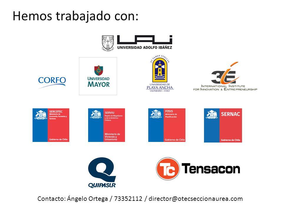 Hemos trabajado con: Contacto: Ángelo Ortega / 73352112 / director@otecseccionaurea.com