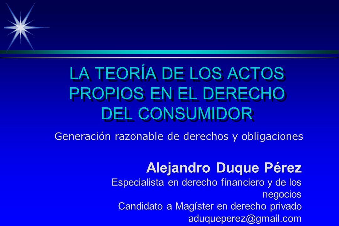 LA TEORÍA DE LOS ACTOS PROPIOS EN EL DERECHO DEL CONSUMIDOR