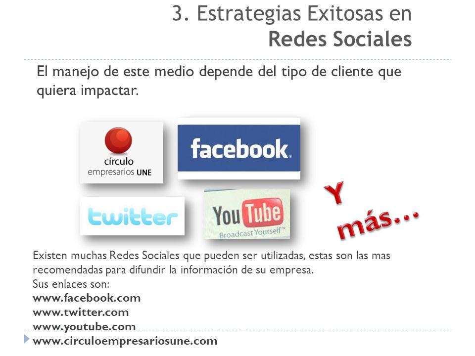 Y más… 3. Estrategias Exitosas en Redes Sociales