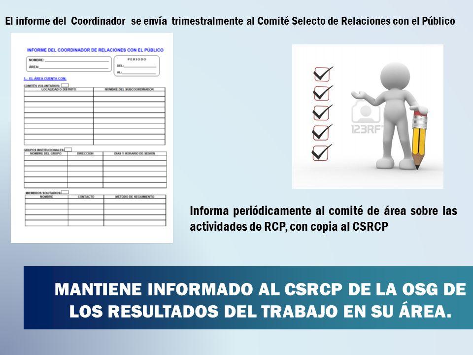 El informe del Coordinador se envía trimestralmente al Comité Selecto de Relaciones con el Público