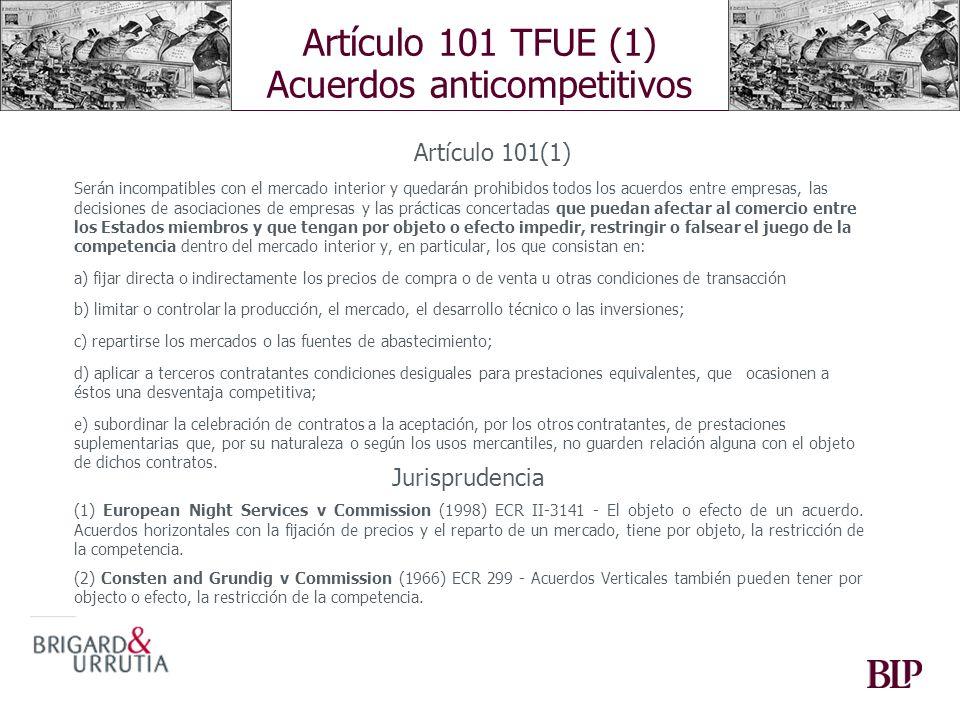 Artículo 101 TFUE (1) Acuerdos anticompetitivos
