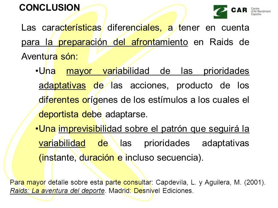 CONCLUSION Las características diferenciales, a tener en cuenta para la preparación del afrontamiento en Raids de Aventura són: