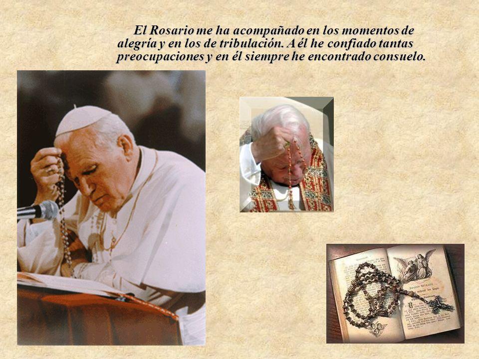 El Rosario me ha acompañado en los momentos de alegría y en los de tribulación.