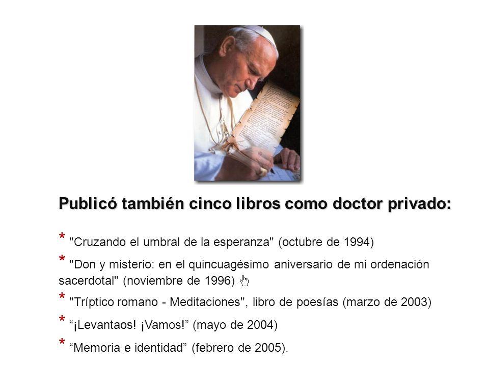 Publicó también cinco libros como doctor privado: