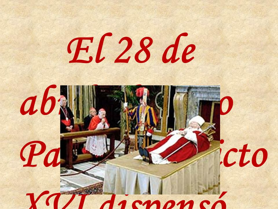 El 28 de abril, el Santo Padre Benedicto XVI dispensó del tiempo de cinco años de espera tras la muerte para iniciar la causa de beatificación y canonización de Juan Pablo II.