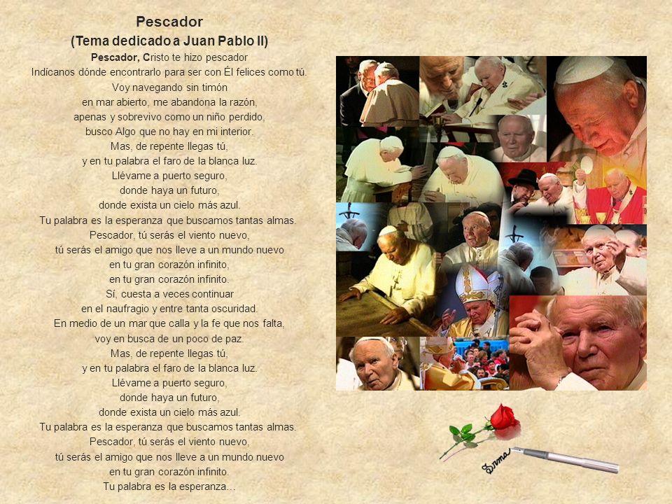 (Tema dedicado a Juan Pablo II)