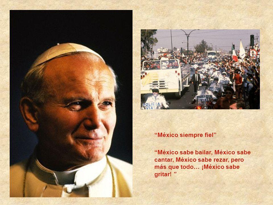 México siempre fiel México sabe bailar, México sabe cantar, México sabe rezar, pero más que todo… ¡México sabe gritar.