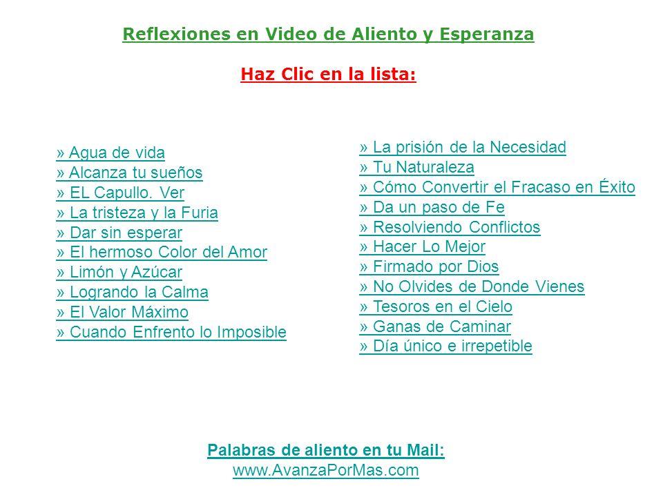 Reflexiones en Video de Aliento y Esperanza Haz Clic en la lista:
