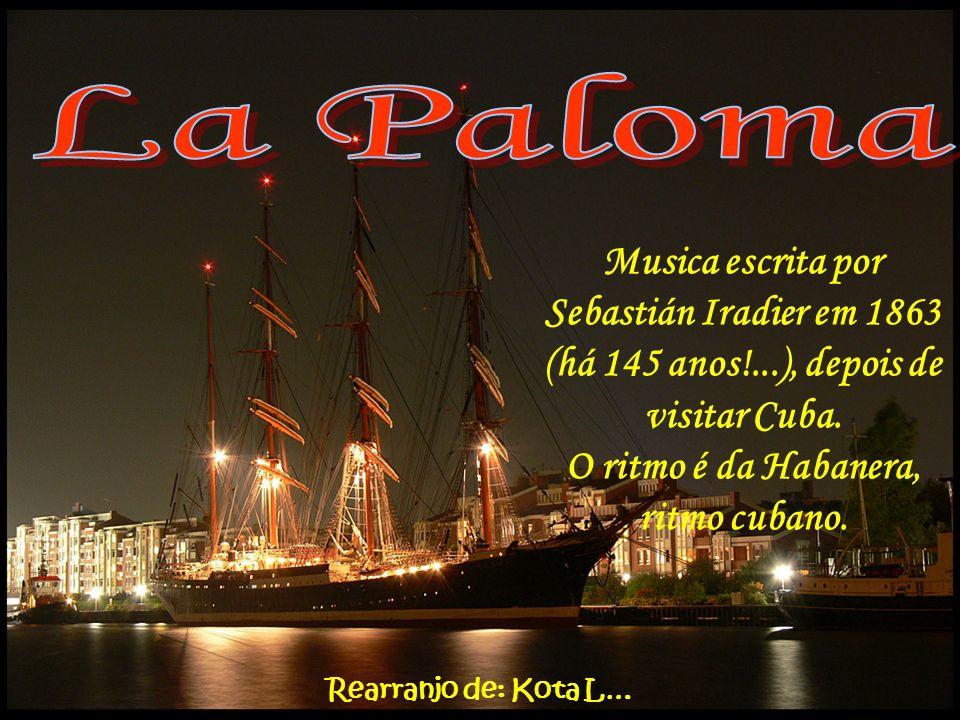 O ritmo é da Habanera, ritmo cubano.