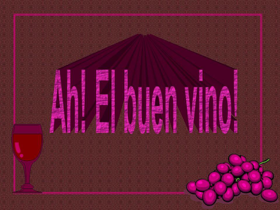 Ah! El buen vino!