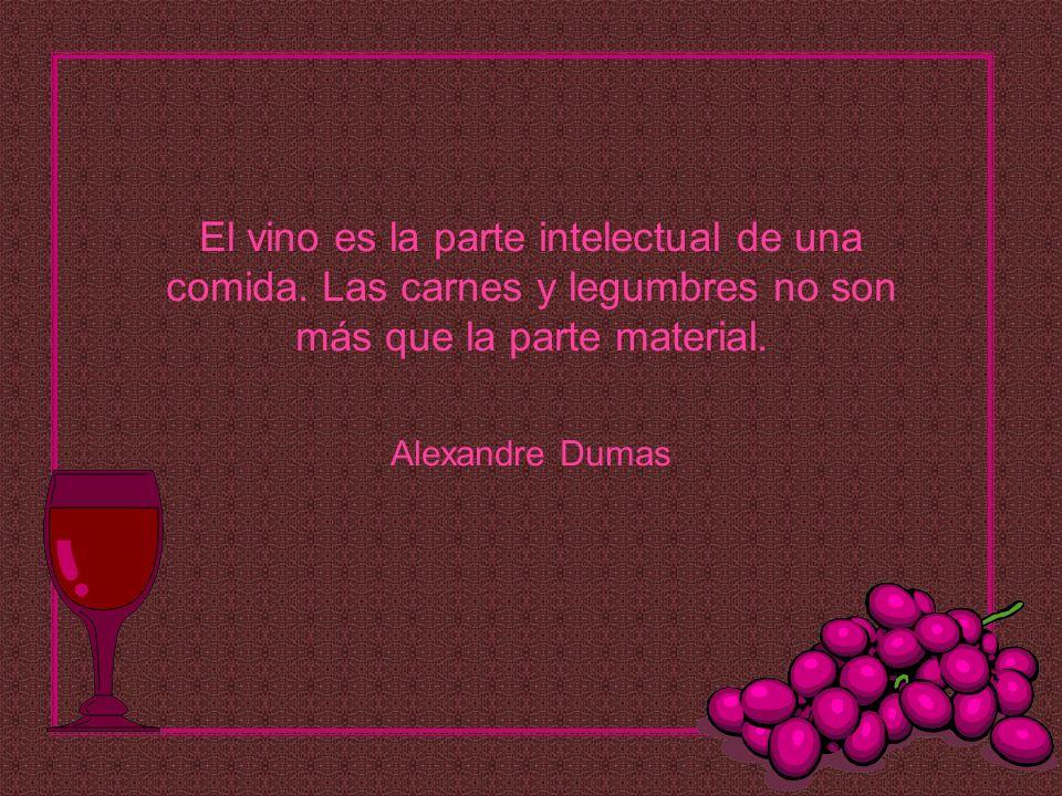 El vino es la parte intelectual de una comida
