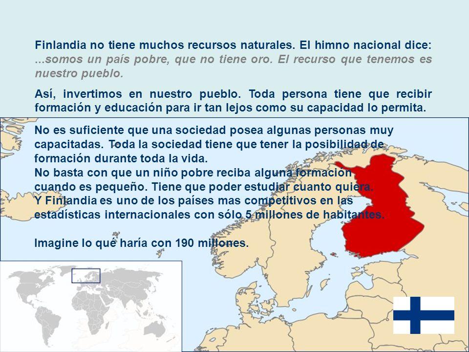 Finlandia no tiene muchos recursos naturales. El himno nacional dice: