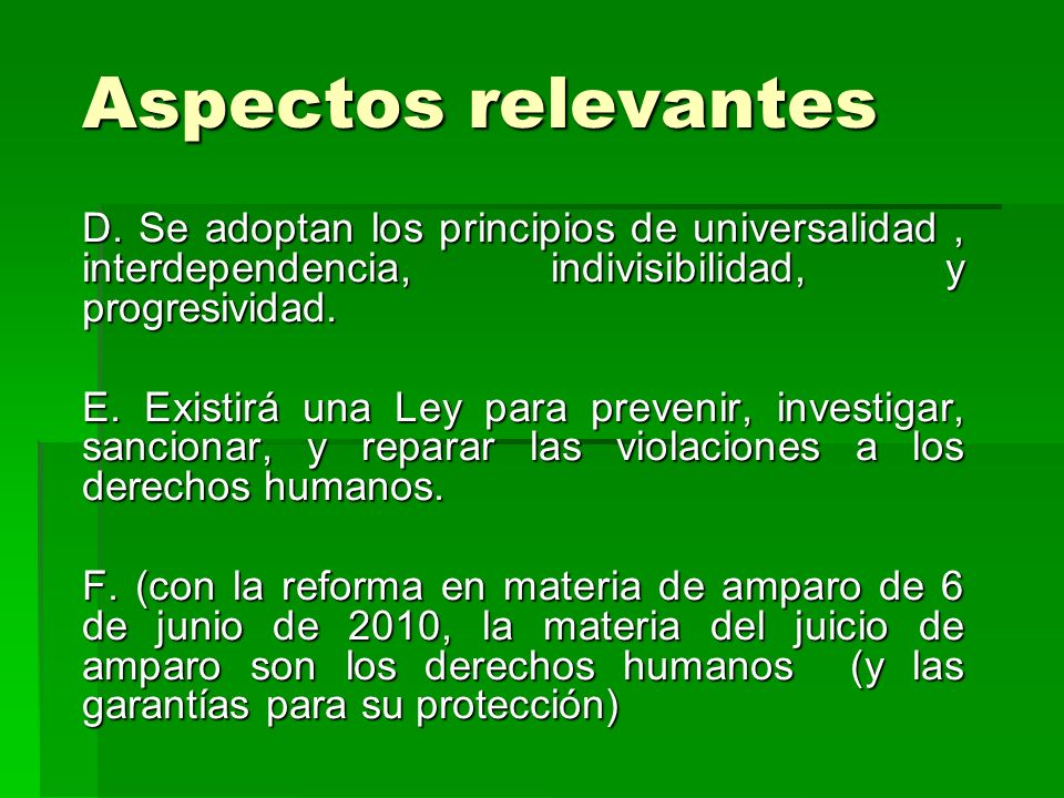Aspectos relevantes D. Se adoptan los principios de universalidad , interdependencia, indivisibilidad, y progresividad.