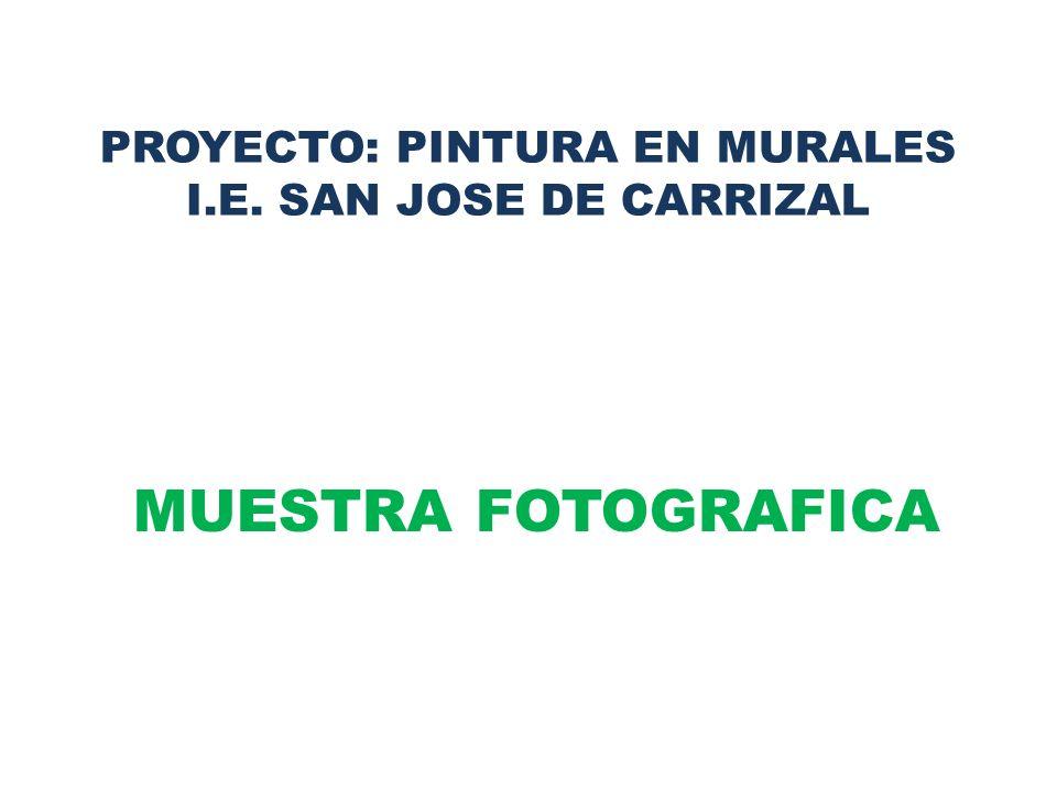 PROYECTO: PINTURA EN MURALES I.E. SAN JOSE DE CARRIZAL