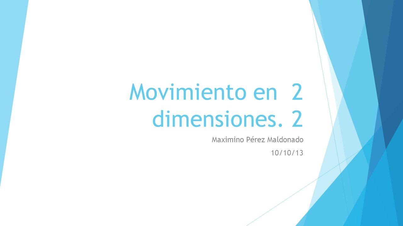 Movimiento en 2 dimensiones. 2