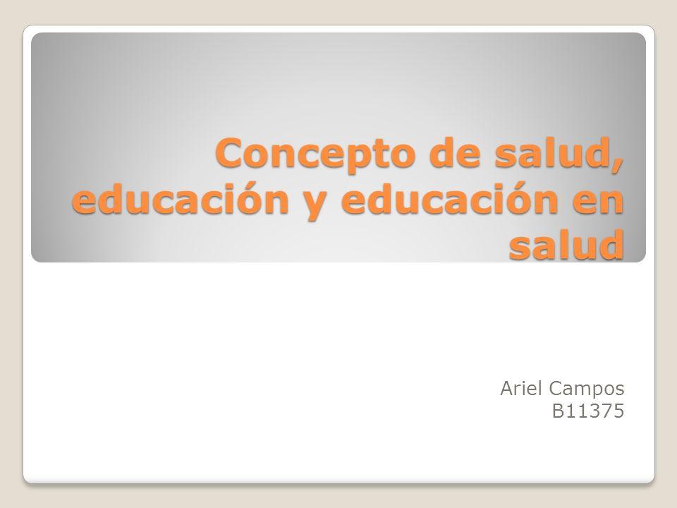 Concepto de salud, educación y educación en salud