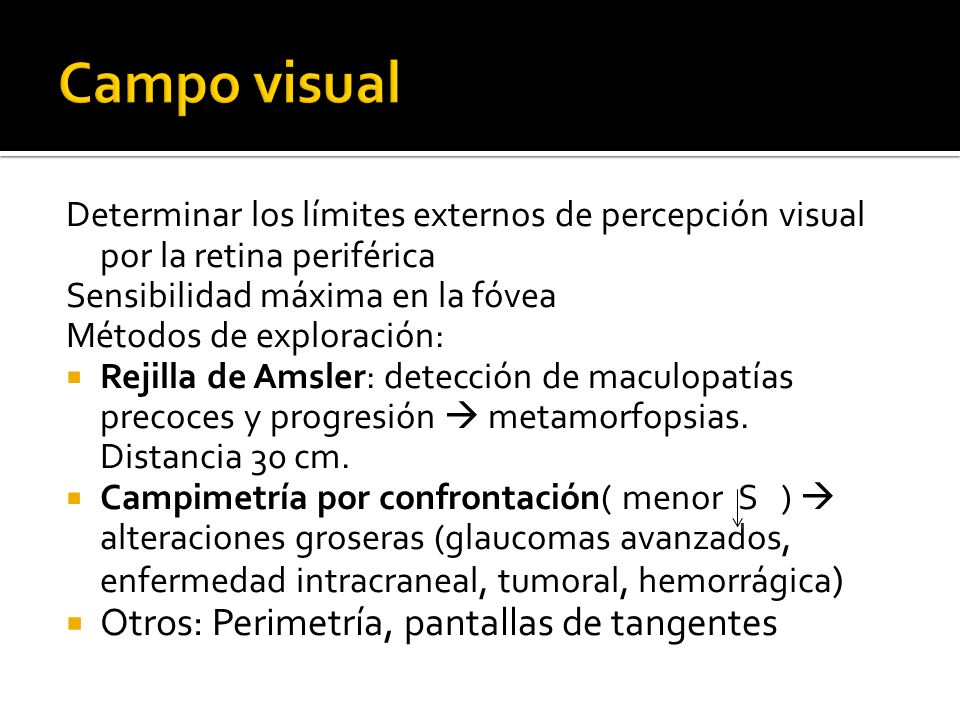 Campo visual Otros: Perimetría, pantallas de tangentes