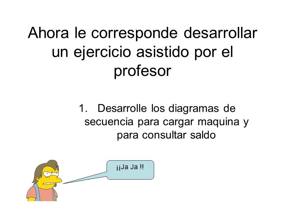 Ahora le corresponde desarrollar un ejercicio asistido por el profesor
