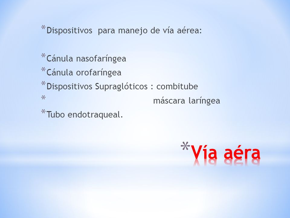 Vía aéra Dispositivos para manejo de vía aérea: Cánula nasofaríngea