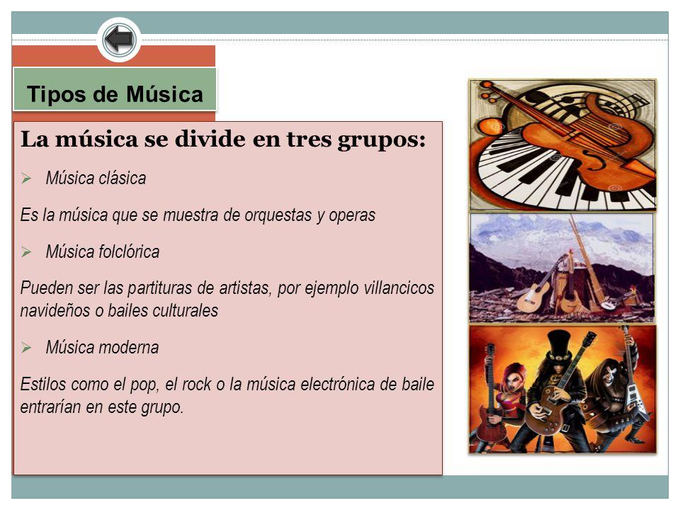 La música se divide en tres grupos: