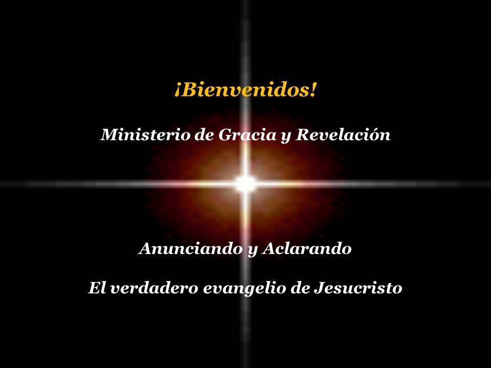 ¡Bienvenidos! Ministerio de Gracia y Revelación