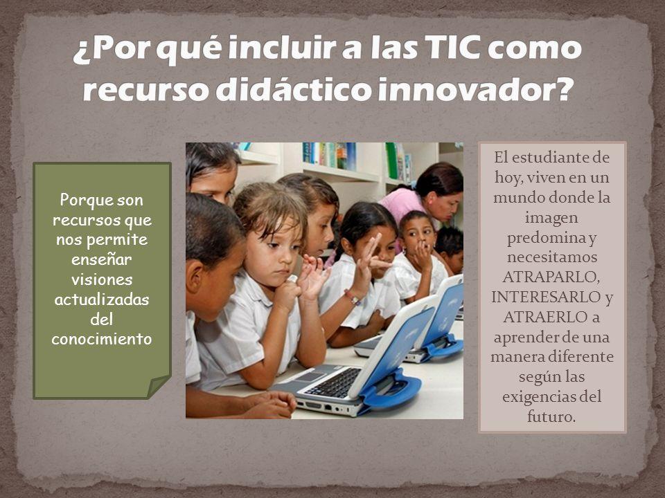 ¿Por qué incluir a las TIC como recurso didáctico innovador