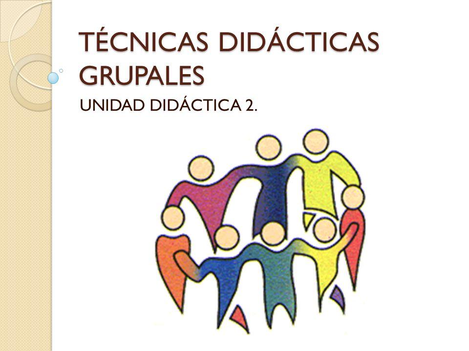 TÉCNICAS DIDÁCTICAS GRUPALES