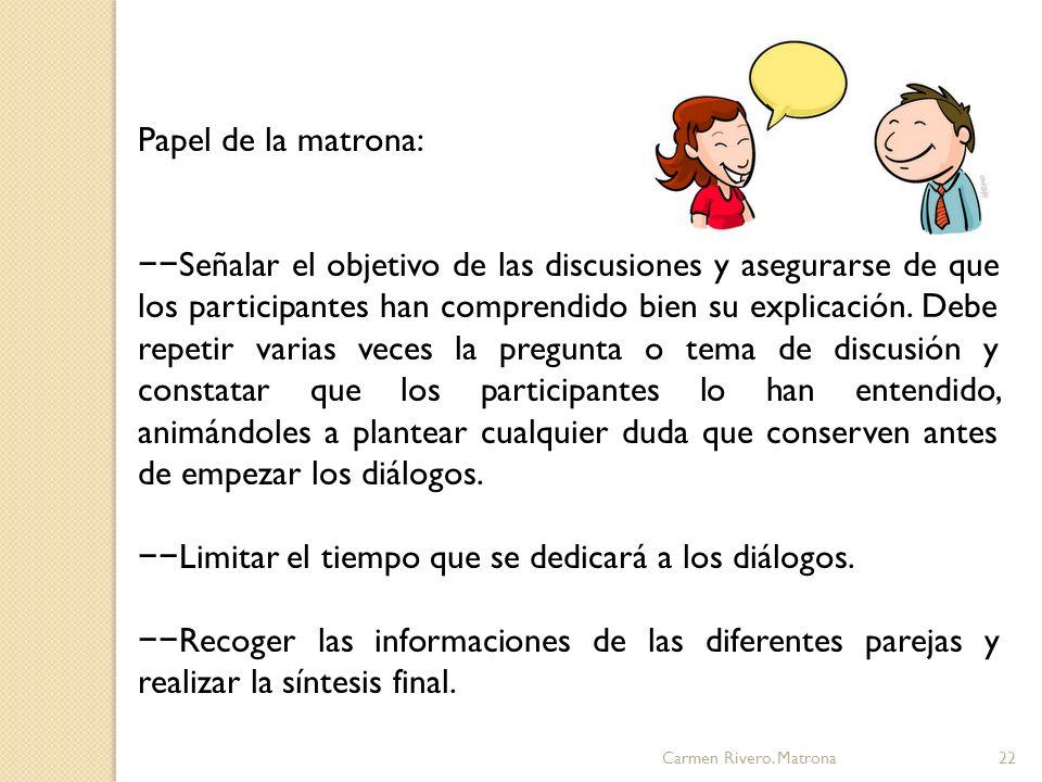 −−Limitar el tiempo que se dedicará a los diálogos.