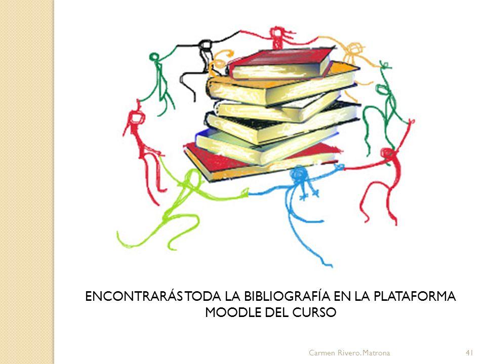 ENCONTRARÁS TODA LA BIBLIOGRAFÍA EN LA PLATAFORMA