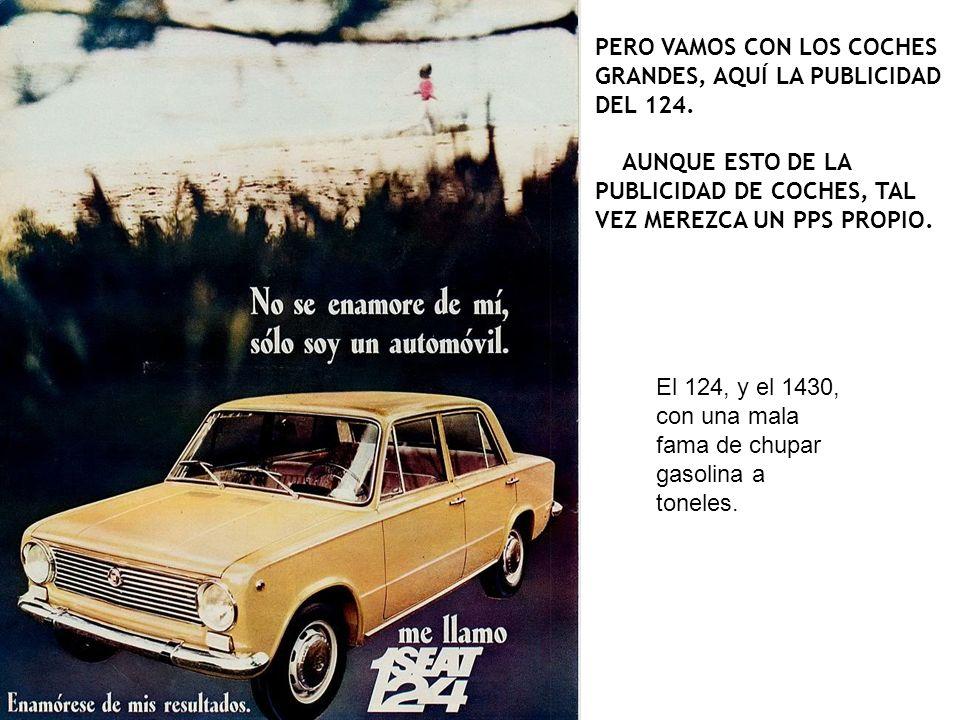 PERO VAMOS CON LOS COCHES GRANDES, AQUÍ LA PUBLICIDAD DEL 124.