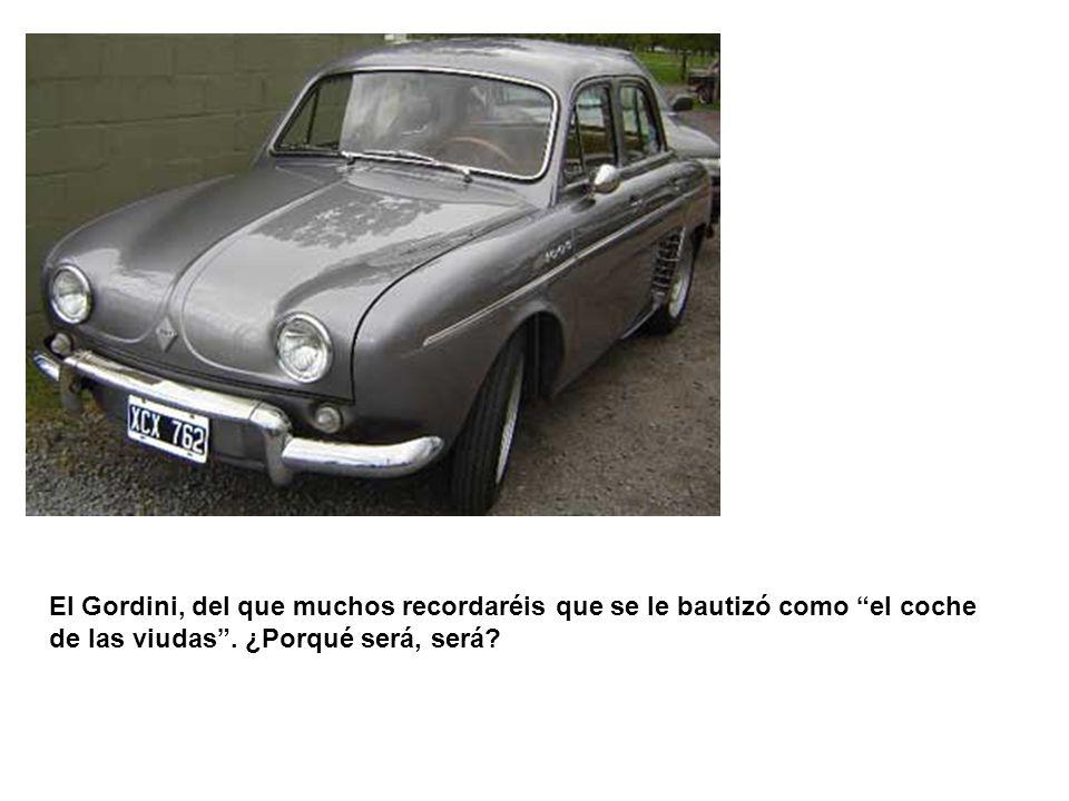 El Gordini, del que muchos recordaréis que se le bautizó como el coche de las viudas .