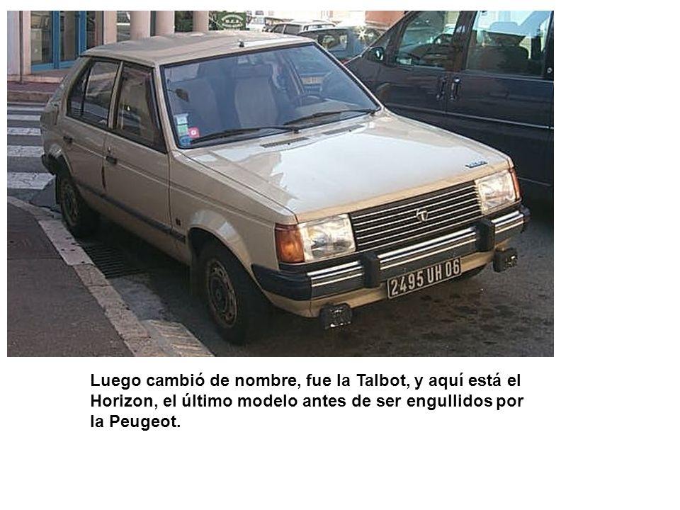 Luego cambió de nombre, fue la Talbot, y aquí está el Horizon, el último modelo antes de ser engullidos por la Peugeot.