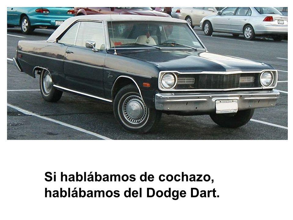 Si hablábamos de cochazo, hablábamos del Dodge Dart.
