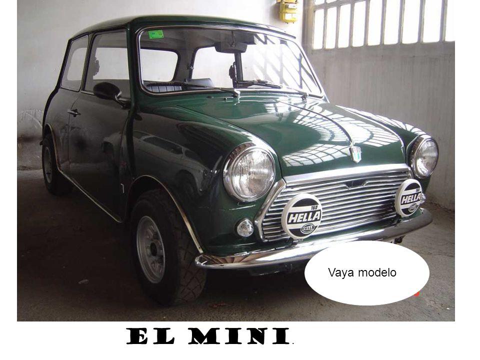 Vaya modelo EL MINI.